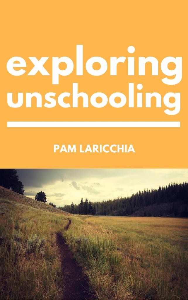 Exploring Unschooling book