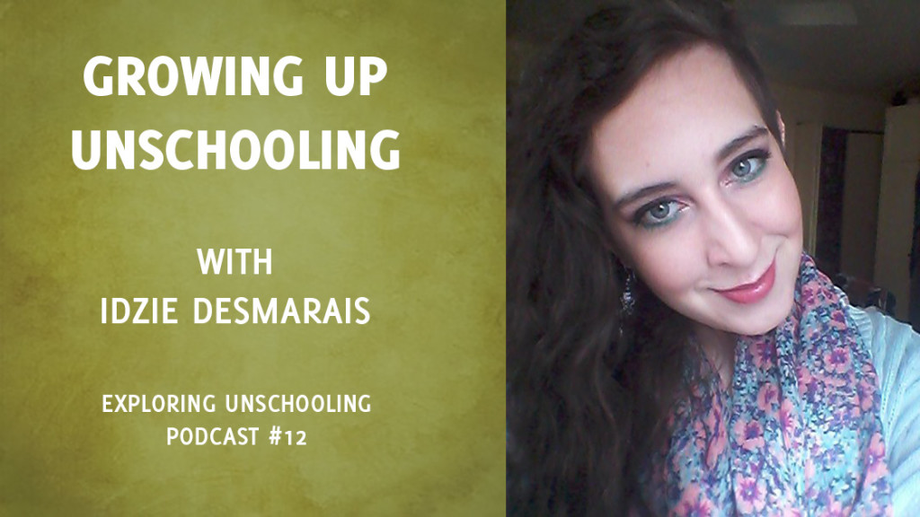 EU012: Growing up Unschooling with Idzie Desmarais