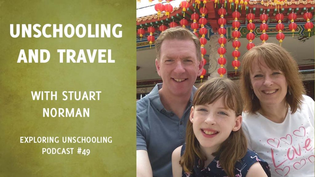 Stuart Norman joins Pam to talk about unschooling and extended travel