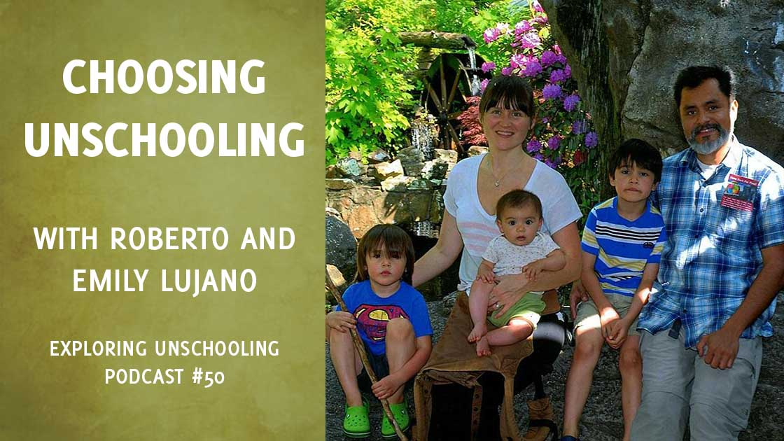 Roberto and Emily Lujano chat with Pam about choosing unschooling and the Spanish translation of Free to Learn.