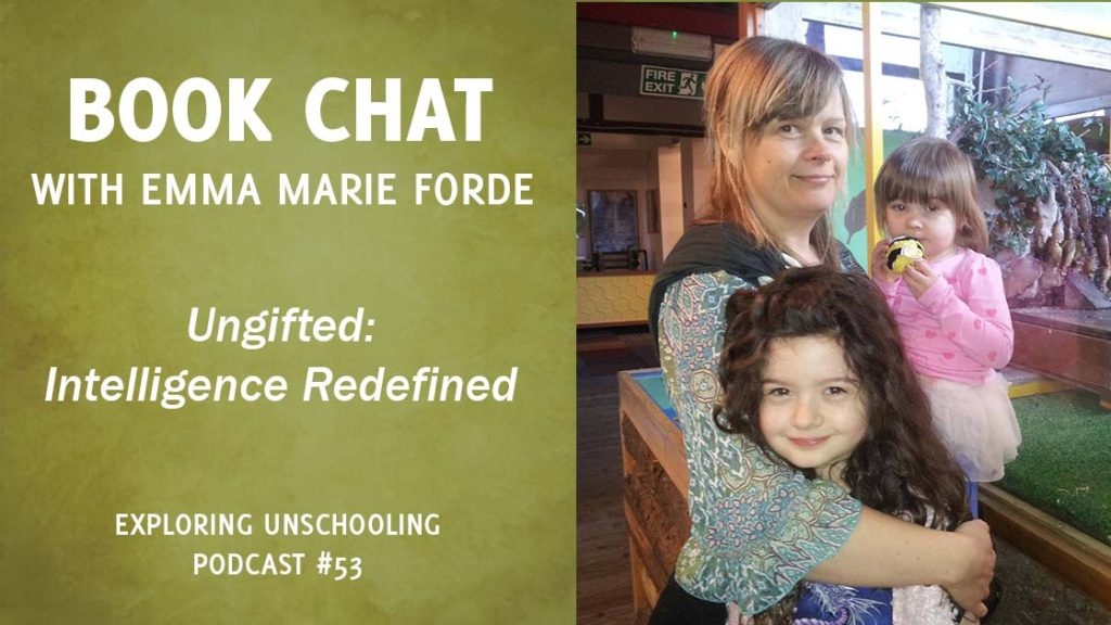 Emma Marie Forde chats with Pam about the book Ungifted: Intelligence Redefined.