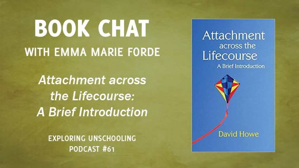 Emma Marie Forde joins Pam to chat about the book, Attachment across the lifecourse by David Howe.