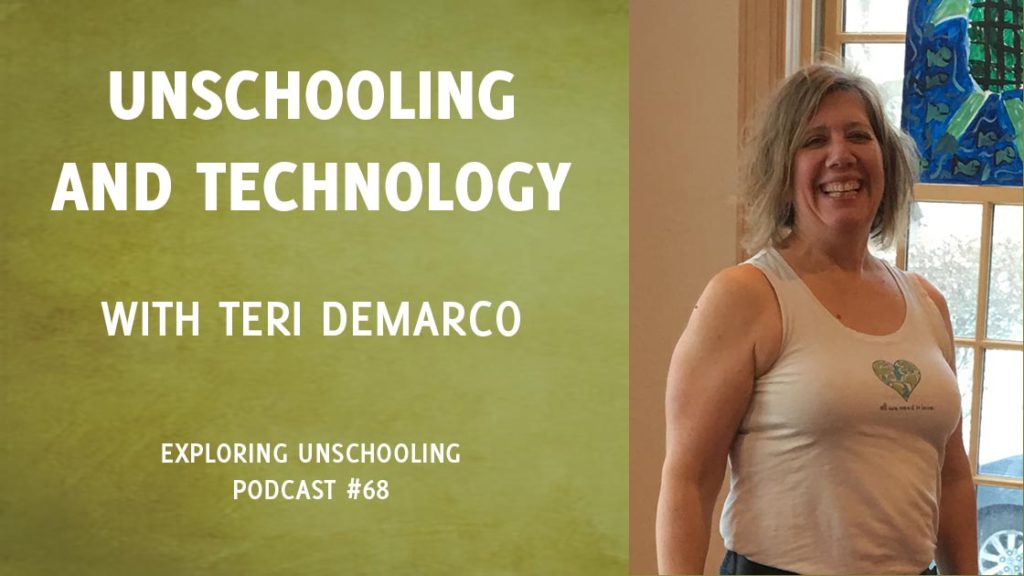 Teri DeMarco joins Pam to talk about unschooling and technology.