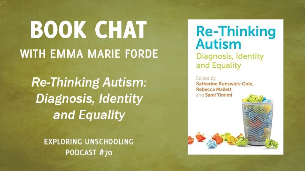 Emma Marie Forde and Pam Laricchia chat about the book Re-Thinking Autism: Diagnosis, Identity and Equality.