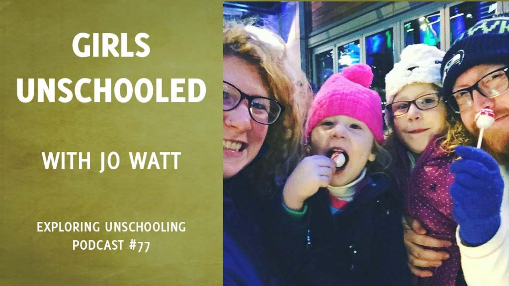 Jo Watt joins Pam to chat about unschooling.