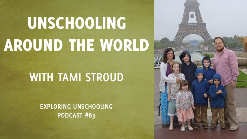 Tami Stroud joins Pam to chat about unschooling, the nomadic lifestyle, and large families.