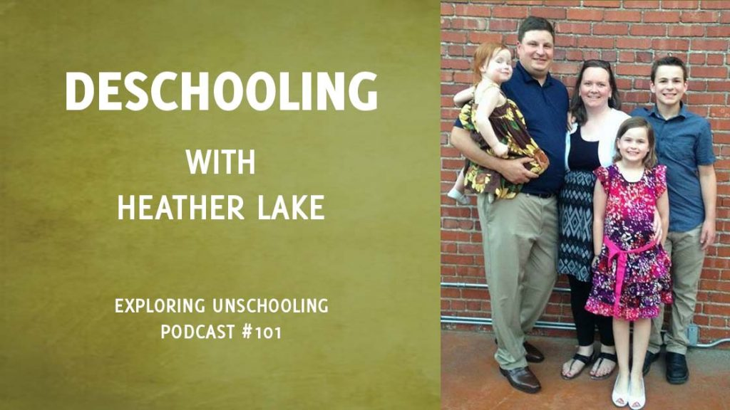 Heather Lake joins Pam to talk about her deschooling experience.
