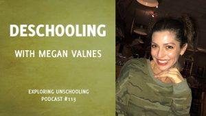 Megan Valnes chats with Pam about deschooling.