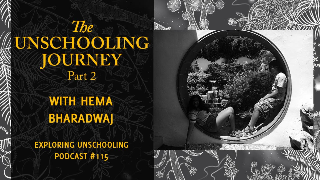 Hema Bharadwaj joins Pam to chat about her unschooling journey.