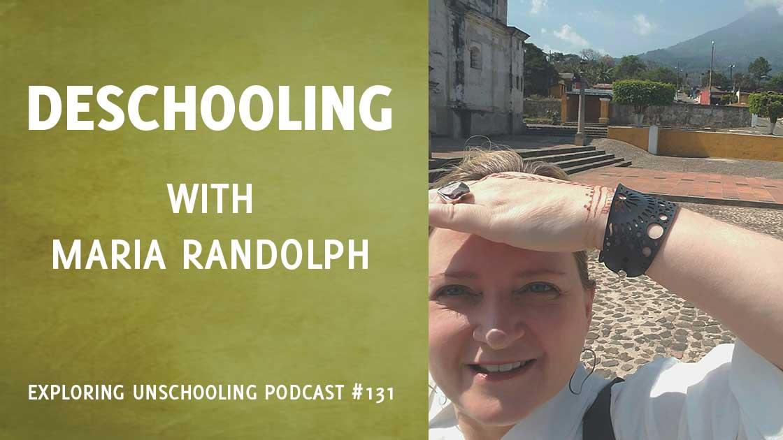 Deschooling with Maria Randolph