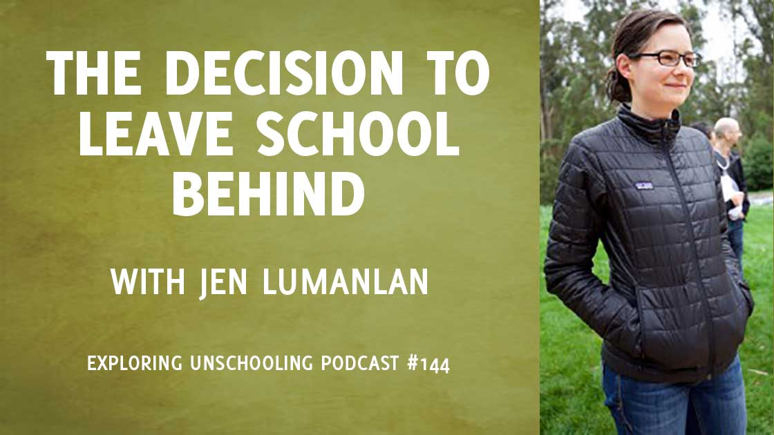 The Decision to Leave School Behind with Jen Lumanlan