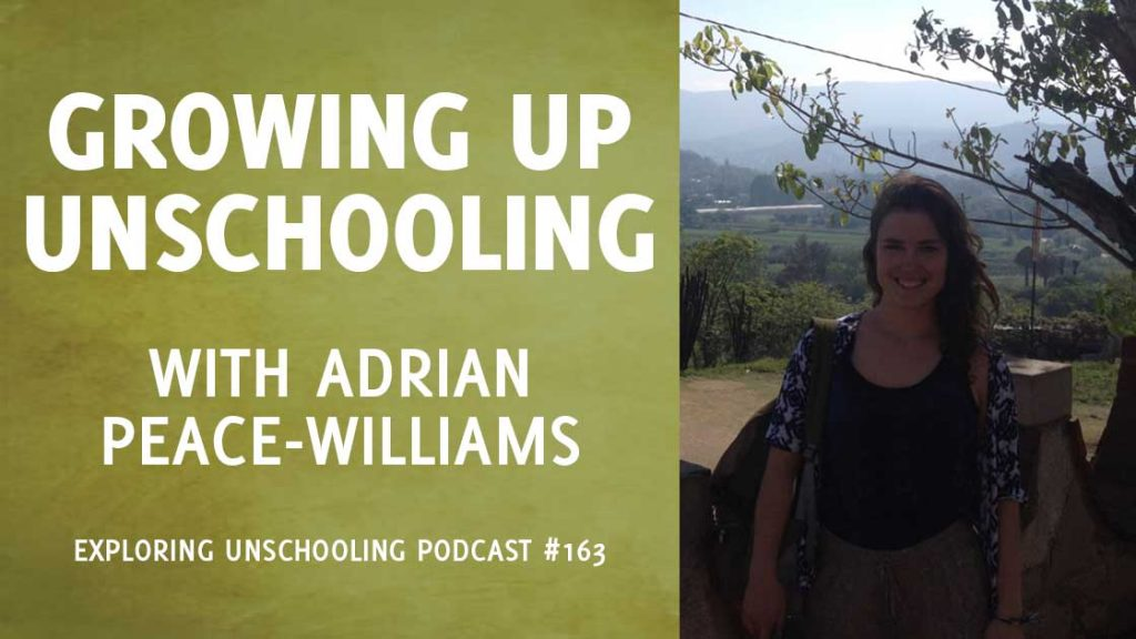 EU163 Transcript: Growing Up Unschooling with Adrian Peace-Williams