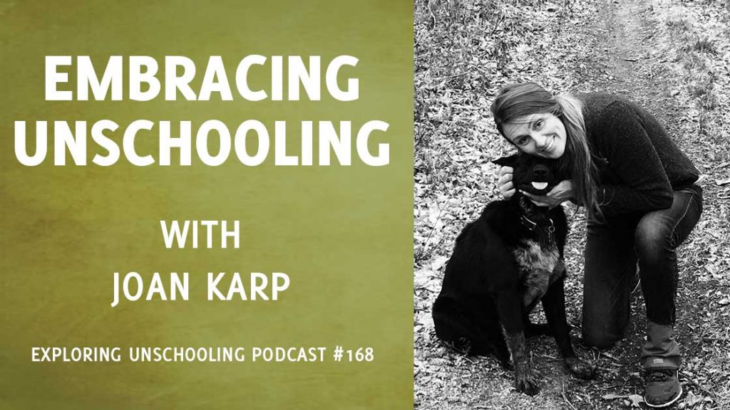 EU168: Embracing Unschooling with Joan Karp