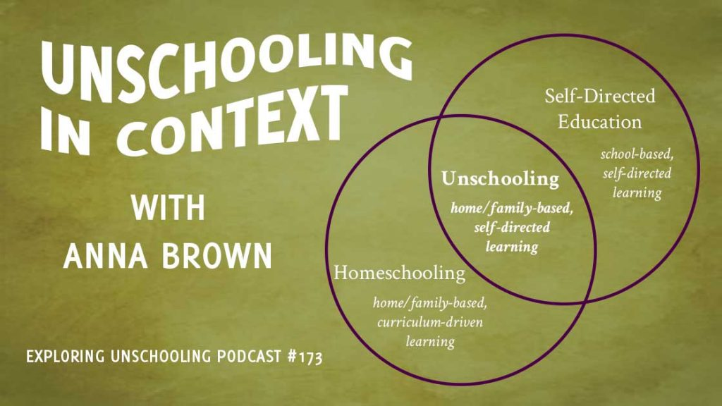 EU173: Unschooling in Context with Anna Brown