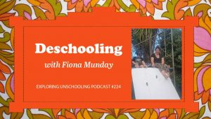 Fiona Munday chats with Pam about deschooling.