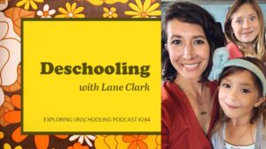 Lane Clark chats with Pam about deschooling.